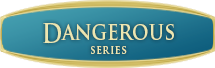 The Dangerous Series